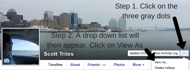 How to use the View As feature in Facebook. Click on three gray dots. Then click on View As